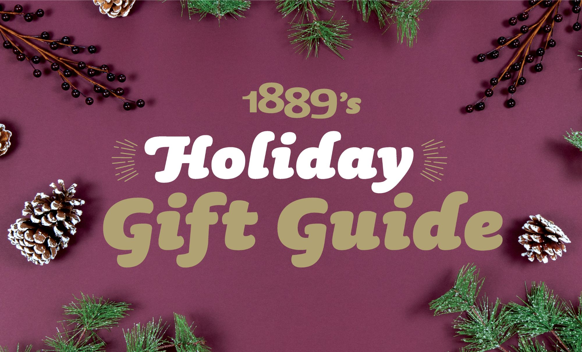 1889 Gift Guide 2019