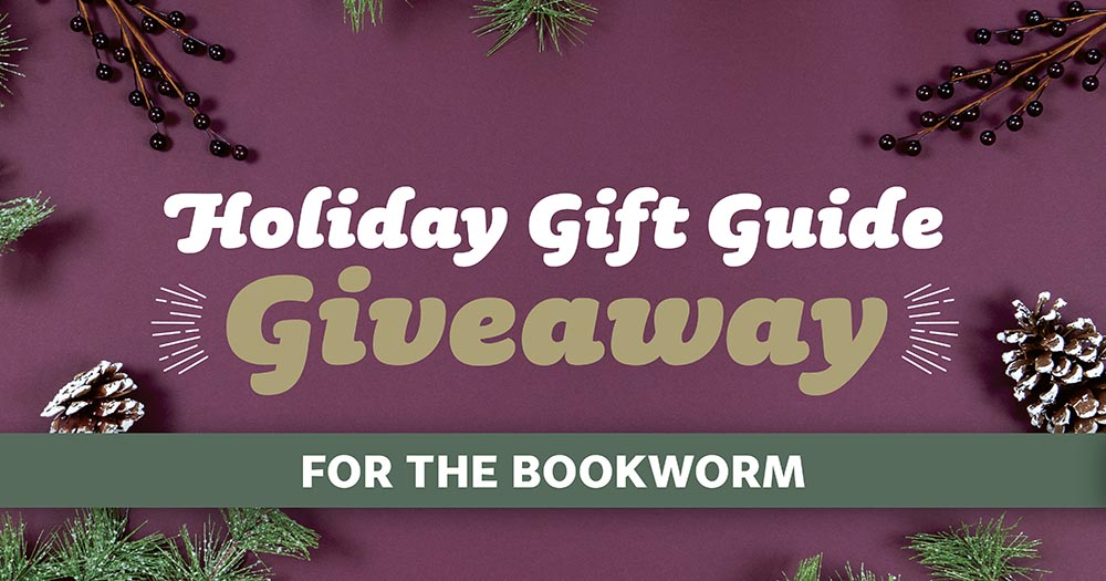 Holiday Gift Giveaway — For the Bookworm